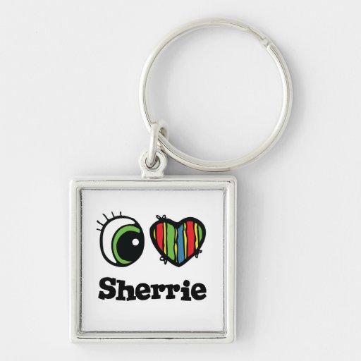 I Love (Heart) Sherrie Keychains