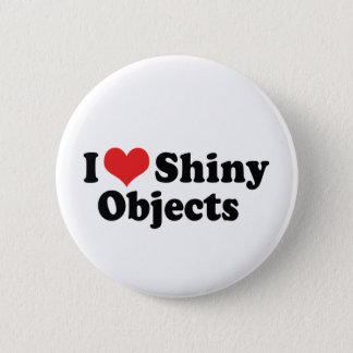 I Love Heart Shiny Objects - Gold Silver Jewelry Button
