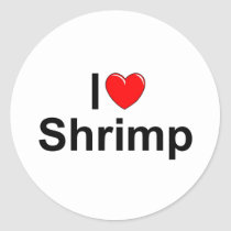 I Love (Heart) Shrimp Classic Round Sticker