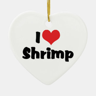 I Love Heart Shrimp - Sea Food Lover Ceramic Ornament