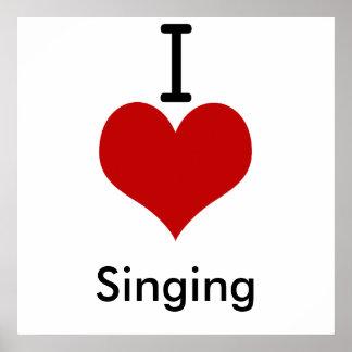 I Love (heart) Singing Poster