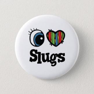 I Love (Heart) Slugs Button