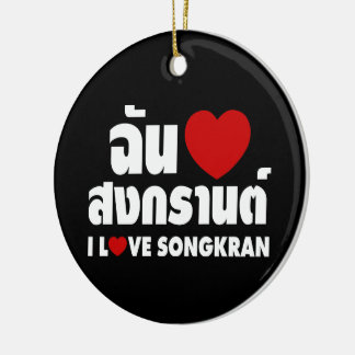 I Love (Heart) Songkran Ceramic Ornament
