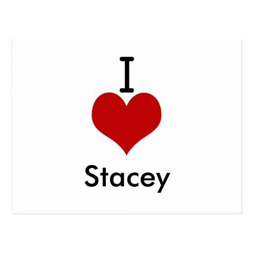 I Love (heart) Stacey Post Cards