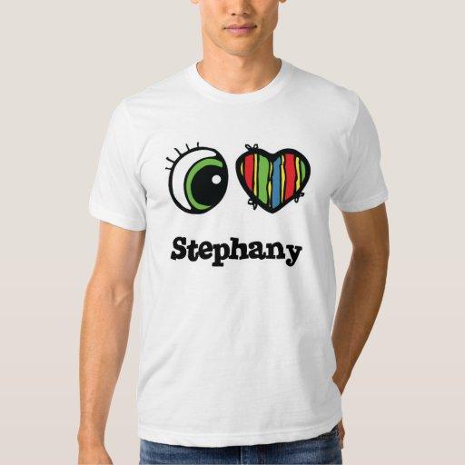 I Love (Heart) Stephany T Shirt