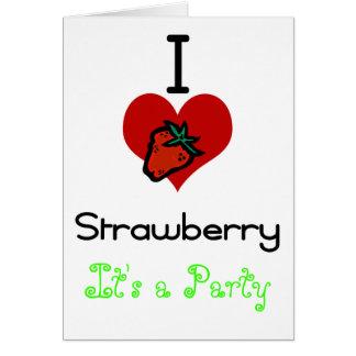 I love -heart  strawberry card