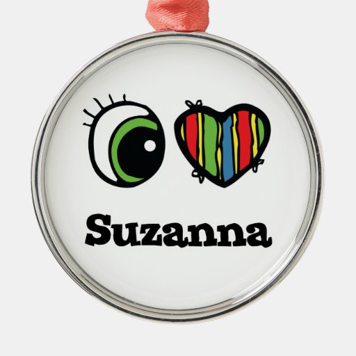 I Love (Heart) Suzanna Round Metal Christmas Ornament