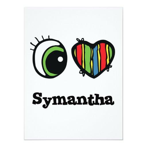 I Love (Heart) Symantha 6.5x8.75 Paper Invitation Card
