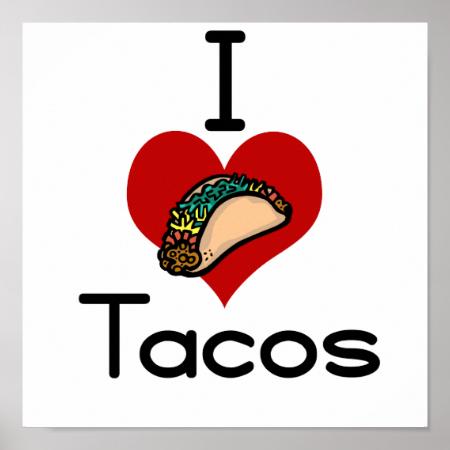 I love (heart) tacos poster