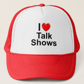 I Love Heart Talk Shows Trucker Hat