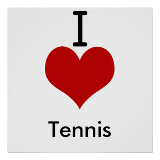 I Love heart Tennis Posters