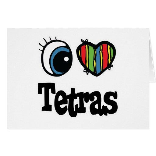 I Love (Heart) Tetras Greeting Card
