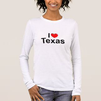 I Love (Heart) Texas Long Sleeve T-Shirt