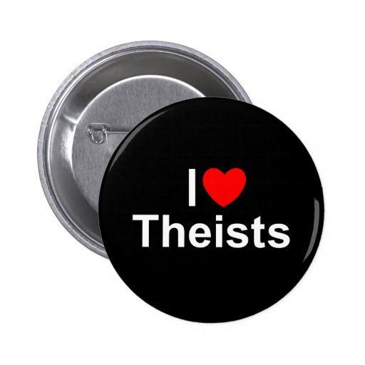 I Love (Heart) Theists Buttons