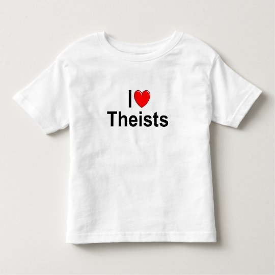 I Love (Heart) Theists Toddler T-shirt