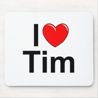 I Love (Heart) Tim Mouse Pad