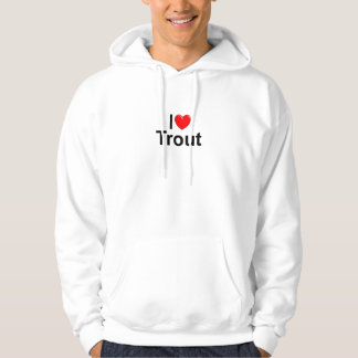 I Love (Heart) Trout Hoodie