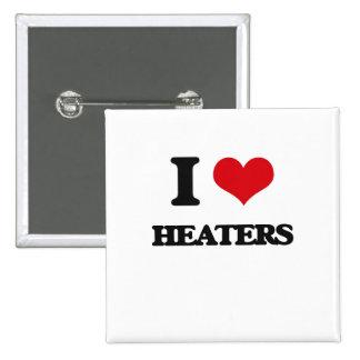 I love Heaters Pinback Button