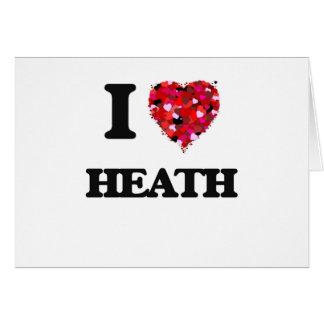 I Love Heath Greeting Card