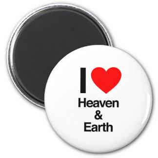 i love heaven and earth fridge magnet