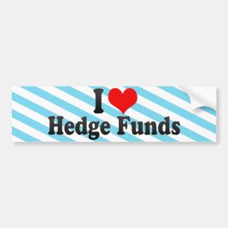 I Love Hedge Funds Car Bumper Sticker
