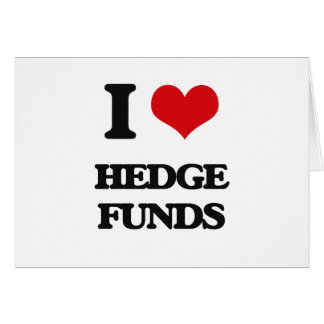 I love Hedge Funds Card