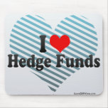 I Love Hedge Funds Mouse Pad