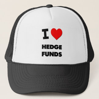 I Love Hedge Funds Trucker Hat