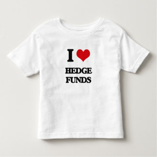 I love Hedge Funds T-shirt