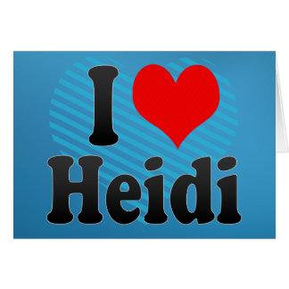 I love Heidi Greeting Card