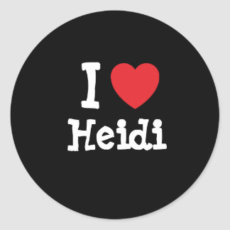 I love Heidi heart T-Shirt Classic Round Sticker