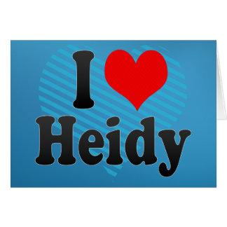 I love Heidy Greeting Card