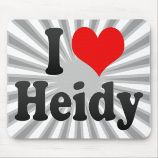 I love Heidy Mouse Pad