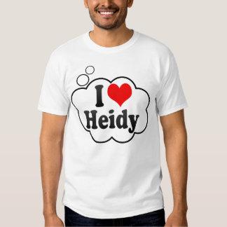 I love Heidy T-shirts