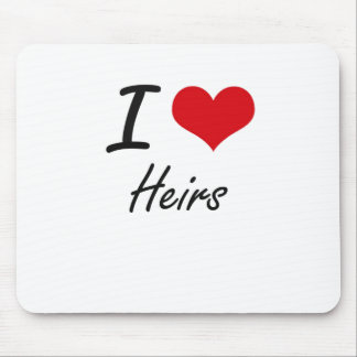 I love Heirs Mouse Pad