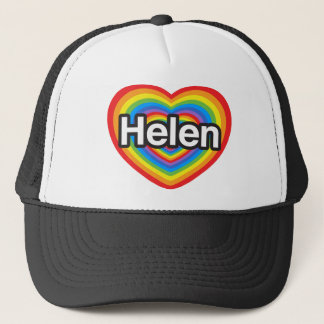 I love Helen. I love you Helen. Heart Trucker Hat