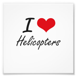 I love Helicopters Photo Print