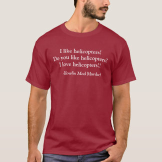 I love helicopters! T-Shirt