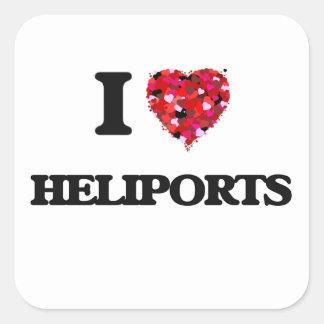 I Love Heliports Square Sticker