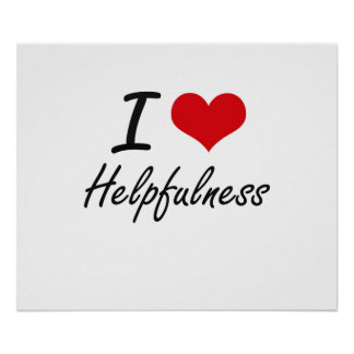 I love Helpfulness Poster