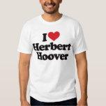 I Love Herbert Hoover Tee Shirts