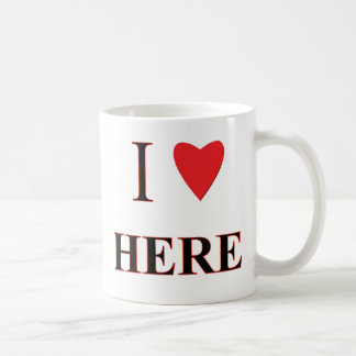 I Love Here Coffee Mug