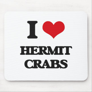I love Hermit Crabs Mouse Pad