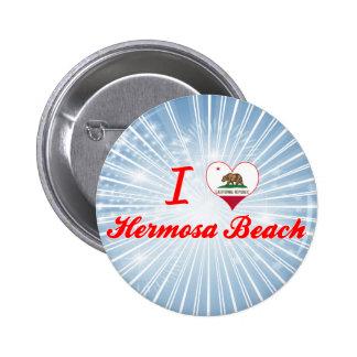 I Love Hermosa Beach, California Pins