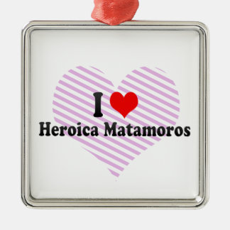 I Love Heroica Matamoros, Mexico Ornament