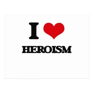 I love Heroism Post Card