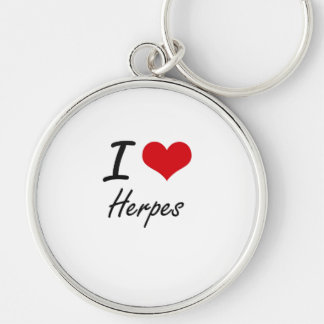 I love Herpes Silver-Colored Round Keychain