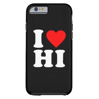 I LOVE HI TOUGH iPhone 6 CASE