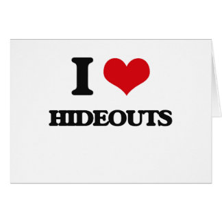 I love Hideouts Greeting Card
