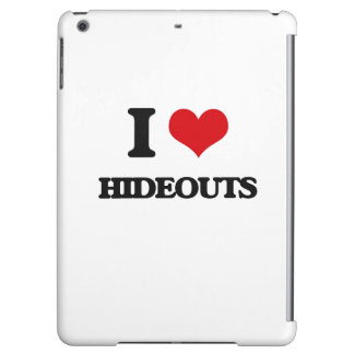 I love Hideouts Case For iPad Air
